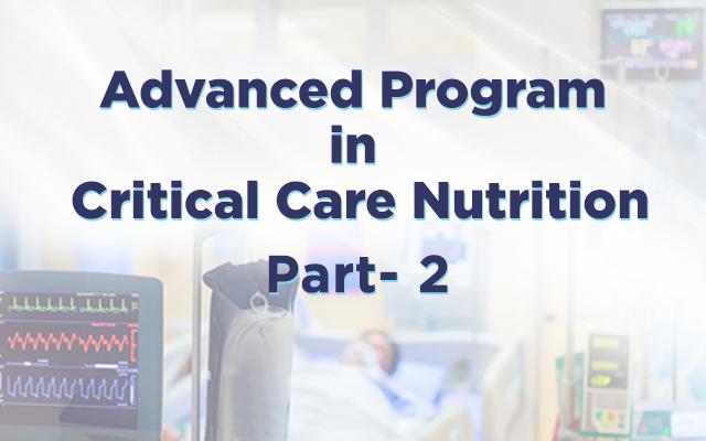 Advanced Program in Critical Care Nutrition