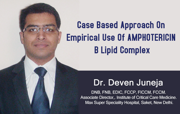 Case Based Approach On Empirical Use Of AMPHOTERICIN B Lipid Complex