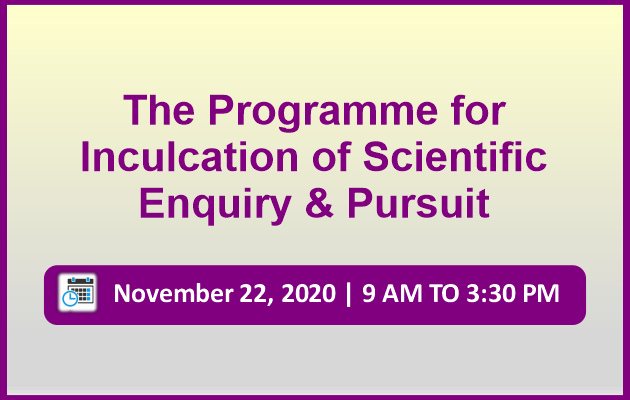 The Program for Inculcation of Scientific Enquiry & Pursuit
