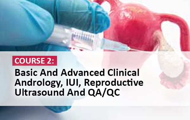 Basic And Advanced Clinical Andrology, IUI, Reproductive Ultrasound And QA/QC