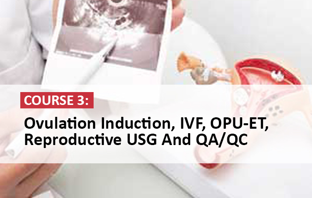 Ovulation Induction, IVF, OPU-ET, Reproductive USG And QA/QC